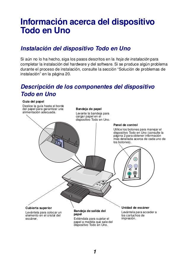 1 Información acerca del dispositivo Todo en Uno Instalación del dispositivo Todo en Uno Si aún no lo ha hecho, siga los p...