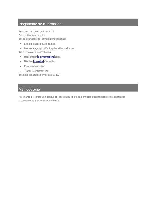 Programme de la formation 1) Définir l'entretien professionnel 2) Les obligations légales 3) Les avantages de l'entretien ...