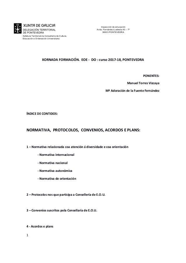 1 XORNADA FORMACIÓN. EOE - DO : curso 2017-18, PONTEVEDRA PONENTES: Manuel Torres Vizcaya Mª Adoración de la Fuente Fernán...