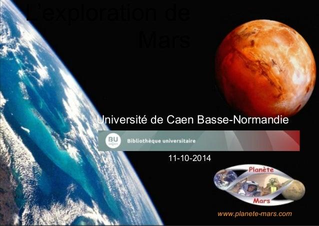 !  Université de Caen Basse-Normandie  !  11-10-2014  www.planete-mars.com  L'exploration de  Mars  Docs. NASA