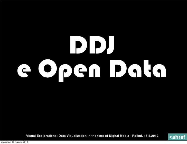 DDJ             e Open Data                      Visual Explorations: Data Visualization in the time of Digital Media - Po...