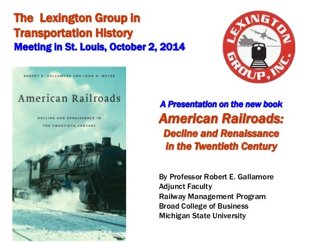 The Lexington Group in  Transportation History  Meeting in St. Louis, October 2, 2014   Michigan State University, 2014  ...