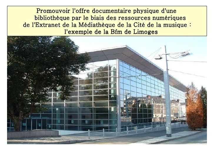 Extranet de la Médiathèque de la Cité de la musique à la Bfm de Limoges