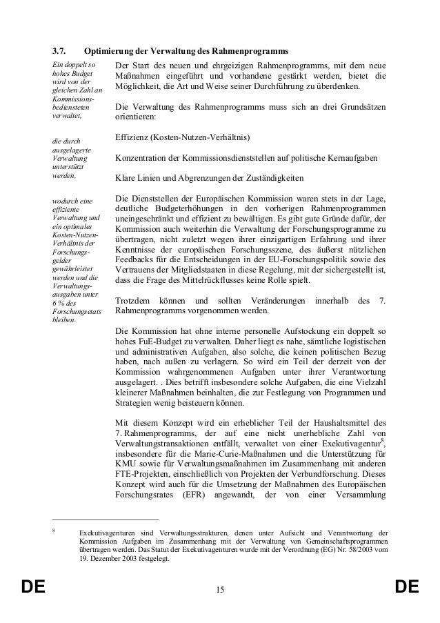 3.7.  Optimierung der Verwaltung des Rahmenprogramms  Ein doppelt so hohes Budget wird von der gleichen Zahl an Kommission...