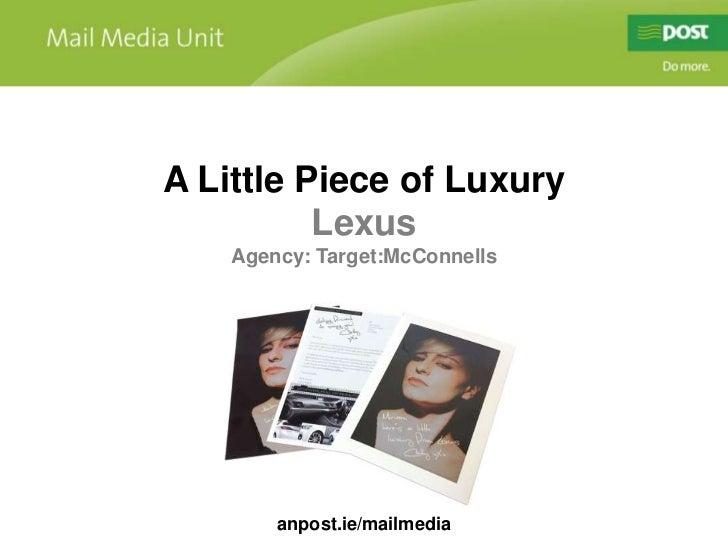 A Little Piece of Luxury <br />Lexus<br />Agency: Target:McConnells<br />anpost.ie/mailmedia<br />