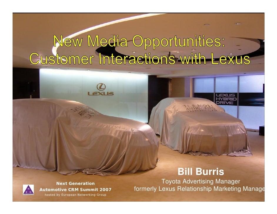 Bill Burris      Next Generation                             Toyota Advertising Manager Automotive CRM Summit 2007        ...