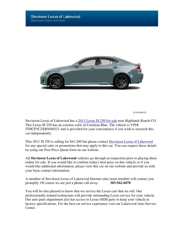 Stevinson Lexus of Lakewood has a 2011 Lexus IS 250 for sale near Highlands Ranch CO.This Lexus IS 250 has an exterior col...