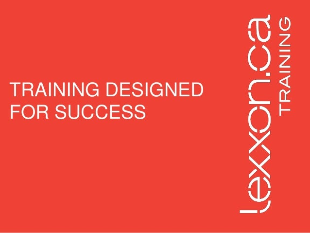 TRAINING DESIGNED FOR SUCCESS