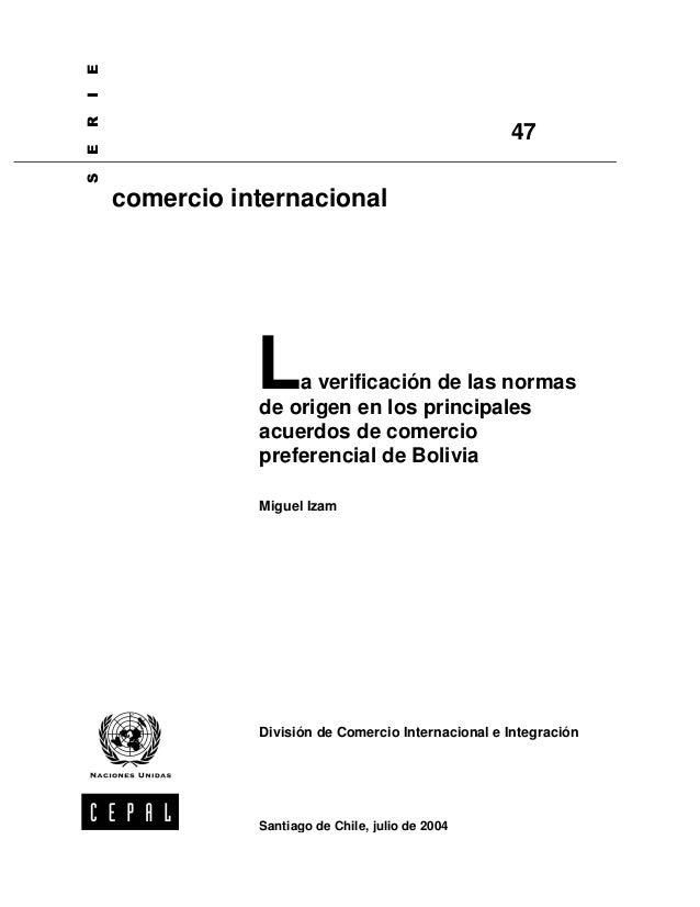 La verificación de las normas  de origen en los principales  acuerdos de comercio  preferencial de Bolivia  Miguel Izam  D...
