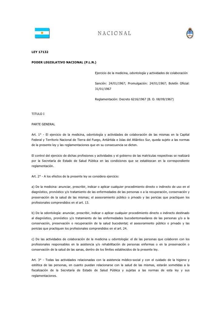 LEY 17132   PODER LEGISLATIVO NACIONAL (P.L.N.)                                                  Ejercicio de la medicina,...