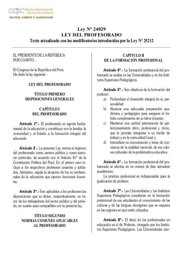 Ley N° 24029 LEY DEL PROFESORADO Texto actualizado con las modificatorias introducidas por la Ley N° 25212 EL PRESIDENTE D...