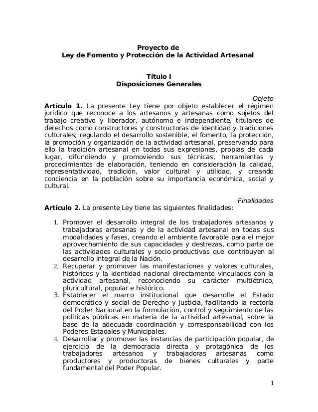 Proyecto de Ley de Fomento y Protección de la Actividad Artesanal Título I Disposiciones Generales Objeto Artículo 1. La p...