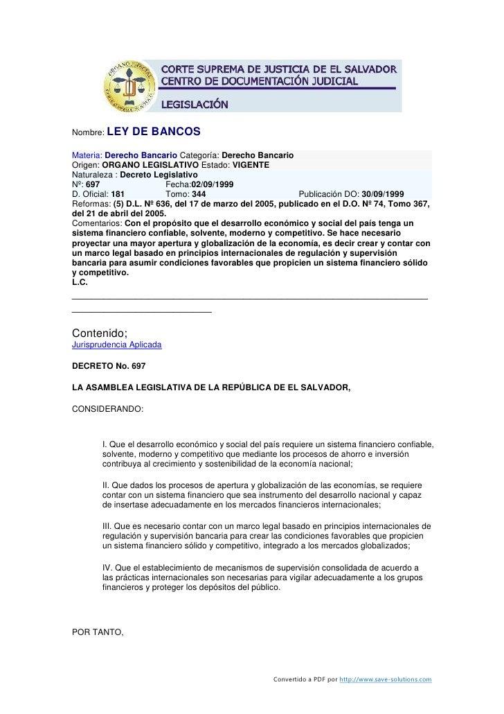 Nombre: LEY    DE BANCOS Materia: Derecho Bancario Categoría: Derecho Bancario Origen: ORGANO LEGISLATIVO Estado: VIGENTE ...
