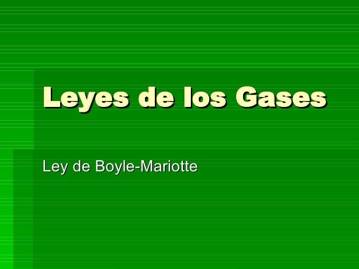 Leyes de los Gases Ley de Boyle-Mariotte