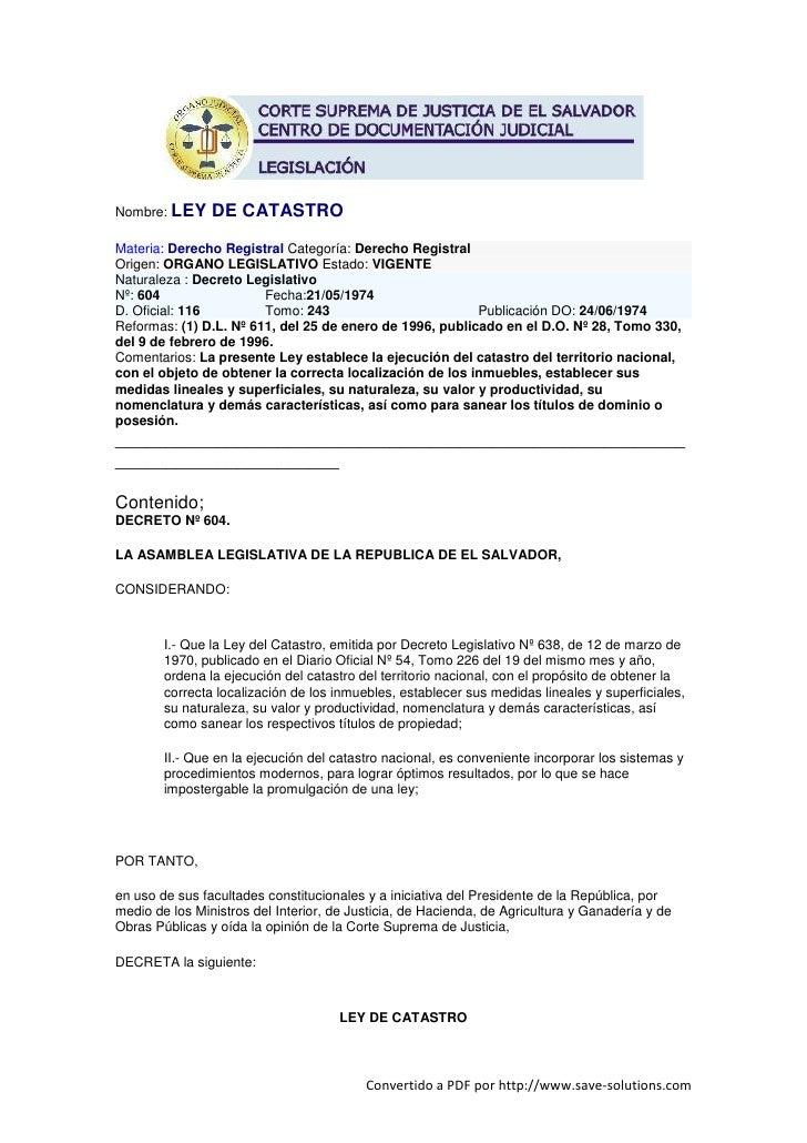 Nombre: LEY     DE CATASTRO Materia: Derecho Registral Categoría: Derecho Registral Origen: ORGANO LEGISLATIVO Estado: VIG...