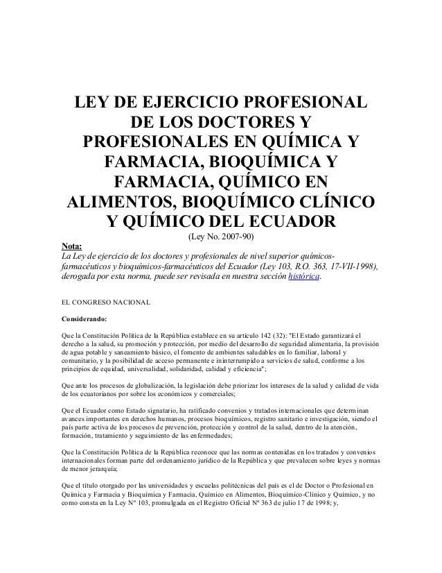 LEY DE EJERCICIO PROFESIONAL DE LOS DOCTORES Y PROFESIONALES EN QUÍMICA Y FARMACIA, BIOQUÍMICA Y FARMACIA, QUÍMICO EN ALIM...