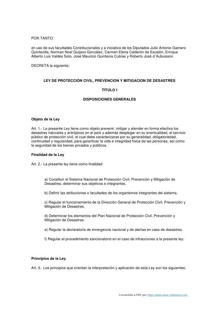 POR TANTO:  en uso de sus facultades Constitucionales y a iniciativa de los Diputados Julio Antonio Gamero Quintanilla, No...