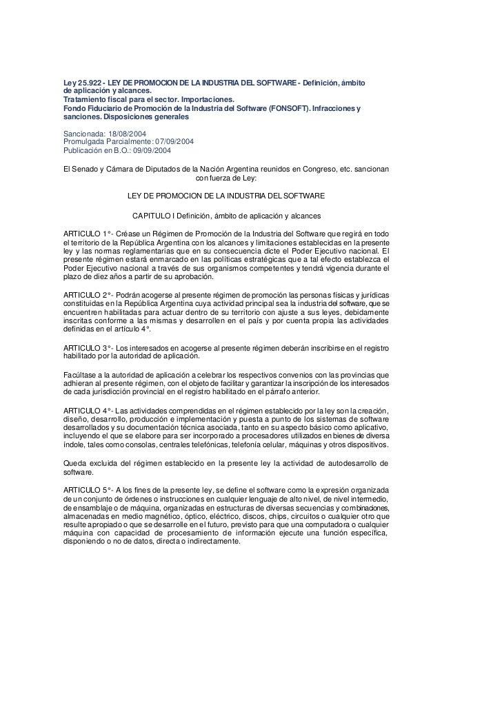 Ley 25.922 - LEY DE PROMOCION DE LA INDUSTRIA DEL SOFTWARE - Definición, ámbitode aplicación y alcances.Tratamiento fiscal...
