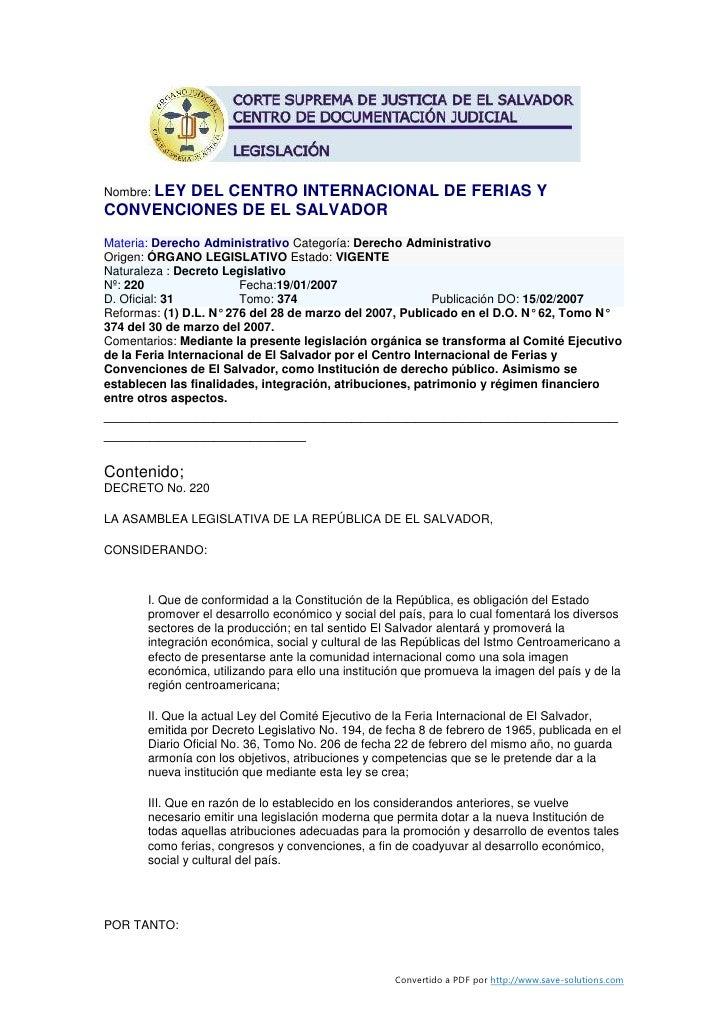 Nombre: LEY         DEL CENTRO INTERNACIONAL DE FERIAS Y CONVENCIONES DE EL SALVADOR Materia: Derecho Administrativo Categ...