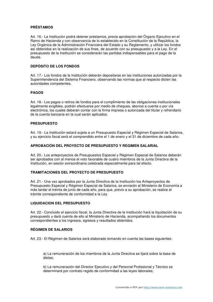 PRÉSTAMOS  Art. 16.- La Institución podrá obtener préstamos, previa aprobación del Órgano Ejecutivo en el Ramo de Hacienda...