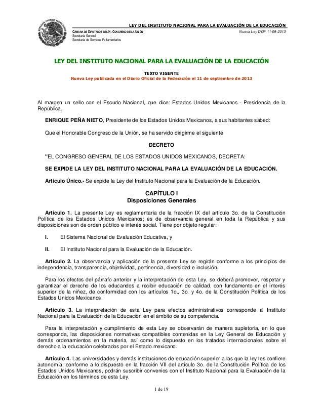 LEY DEL INSTITUTO NACIONAL PARA LA EVALUACIÓN DE LA EDUCACIÓN CÁMARA DE DIPUTADOS DEL H. CONGRESO DE LA UNIÓN Secretaría G...