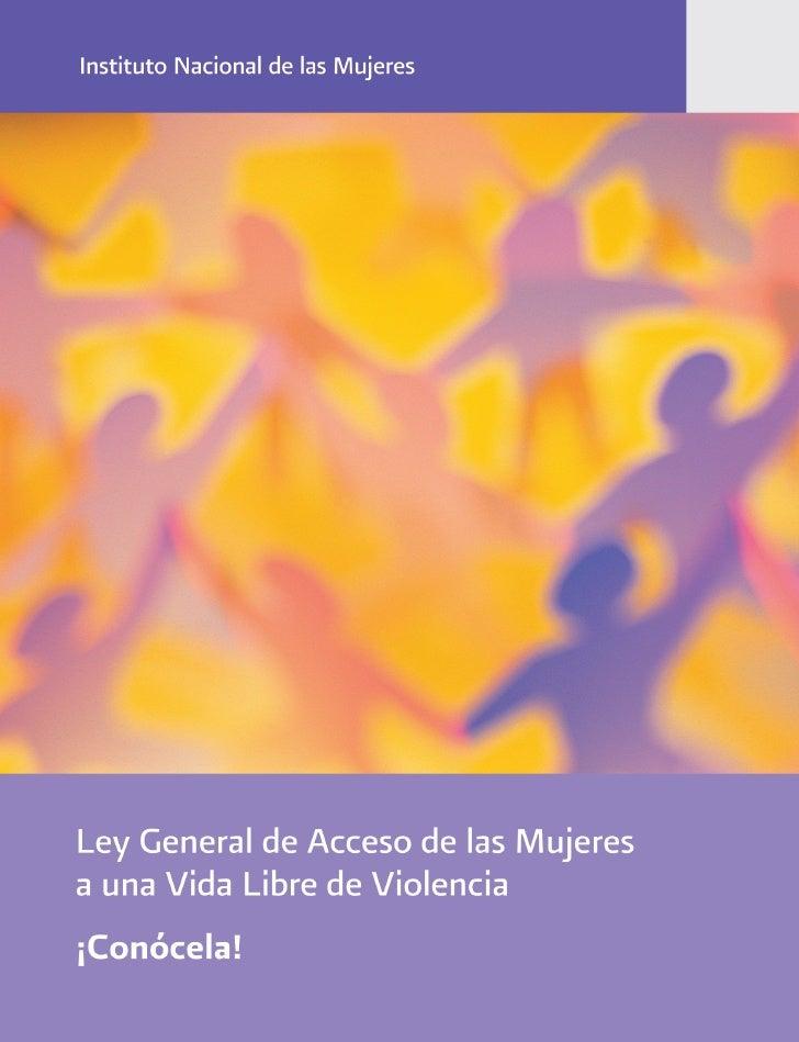 Ley General de Acceso de lasMujeres a una Vida libre deViolencia¡Conócela!