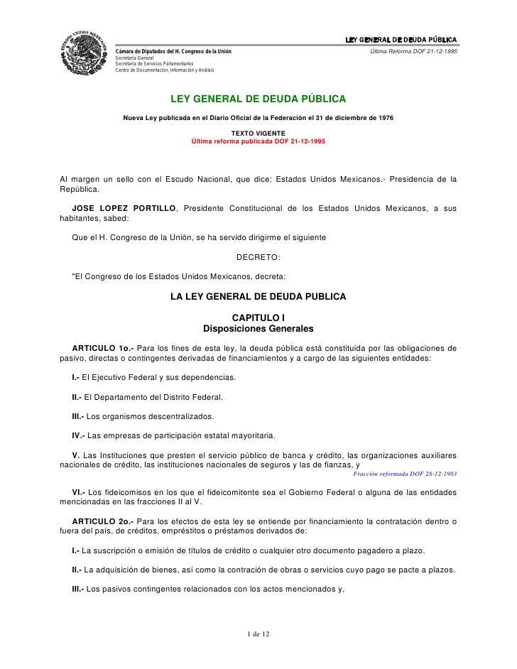 LEY GENERAL DE DEUDA PÚBLICA                Cámara de Diputados del H. Congreso de la Unión                               ...