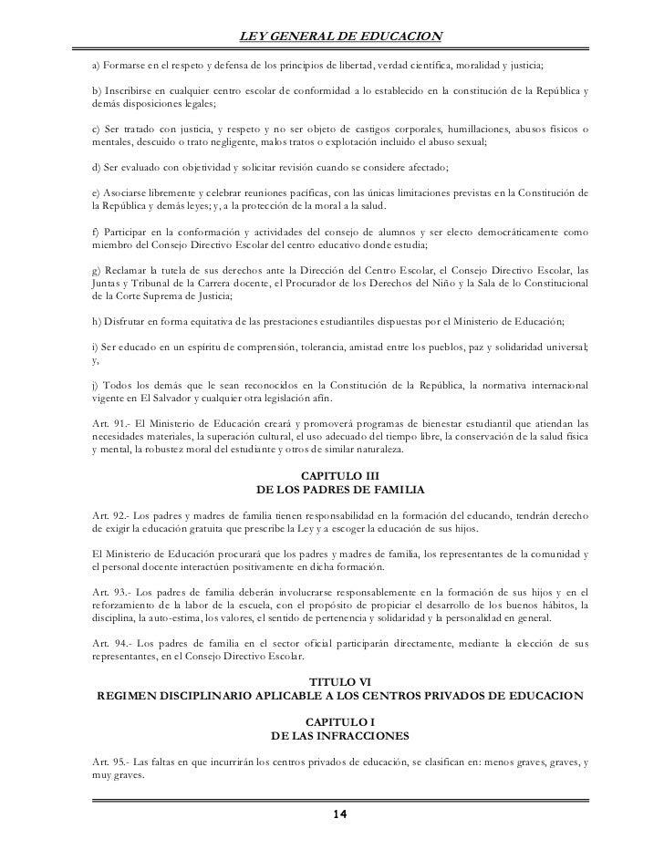 LEY GENERAL DE EDUCACIONa) Formarse en el respeto y defensa de los principios de libertad, verdad científica, moralidad y ...