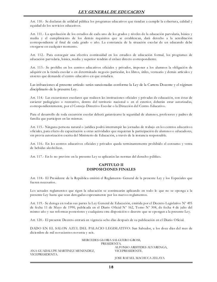 LEY GENERAL DE EDUCACIONArt. 110.- Se declaran de utilidad pública los programas educativos que tiendan a cumplir la cober...