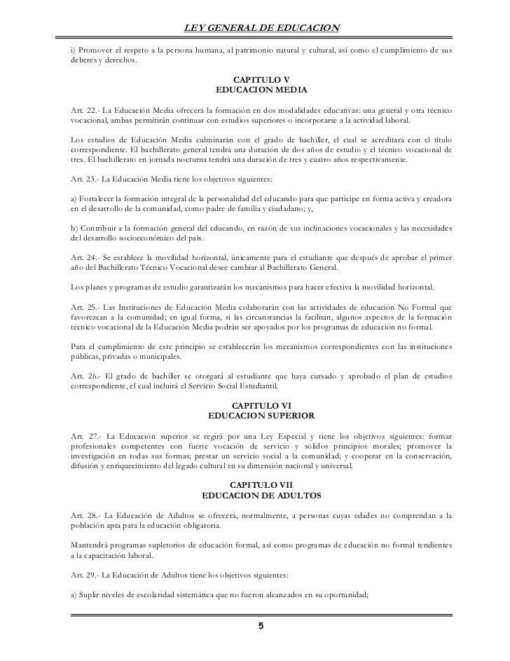 LEY GENERAL DE EDUCACIONi) Promover el respeto a la persona humana, al patrimonio natural y cultural, así como el cumplimi...