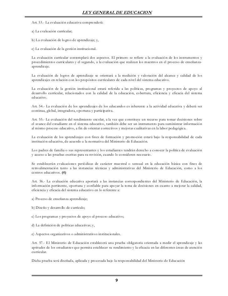 LEY GENERAL DE EDUCACIONArt. 53.- La evaluación educativa comprenderá:a) La evaluación currícular;b) La evaluación de logr...