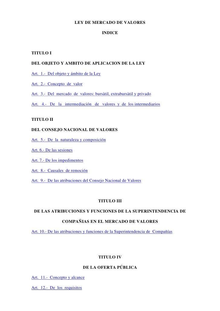 LEY DE MERCADO DE VALORES                                           INDICE    TITULO I  DEL OBJETO Y AMBITO DE APLICACION ...