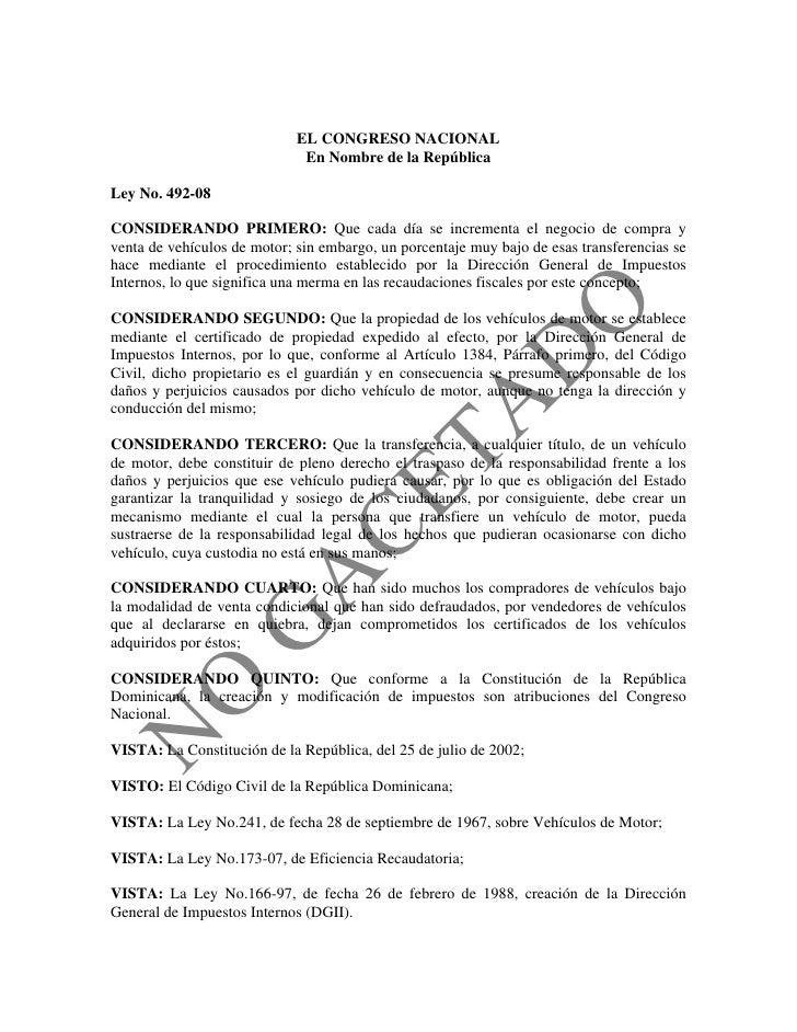 EL CONGRESO NACIONAL                               En Nombre de la República  Ley No. 492-08  CONSIDERANDO PRIMERO: Que ca...