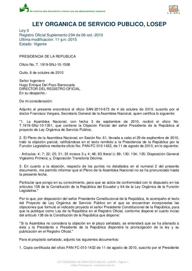 LEY ORGANICA DE SERVICIO PUBLICO, LOSEP Ley 0 Registro Oficial Suplemento 294 de 06-oct.-2010 Ultima modificación: 11-jun....