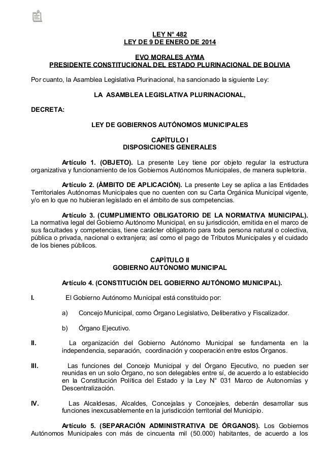 LEY N° 482 LEY DE 9 DE ENERO DE 2014 EVO MORALES AYMA PRESIDENTE CONSTITUCIONAL DEL ESTADO PLURINACIONAL DE BOLIVIA Por cu...
