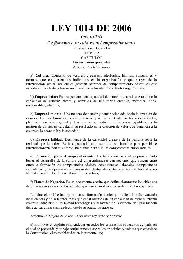 LEY 1014 DE 2006 (enero 26) De fomento a la cultura del emprendimiento. El Congreso de Colombia DECRETA: CAPITULO I Dispos...