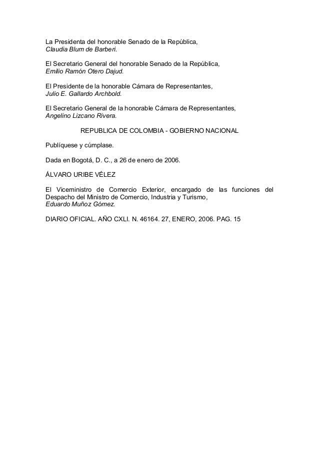 La Presidenta del honorable Senado de la República, Claudia Blum de Barberi. El Secretario General del honorable Senado de...