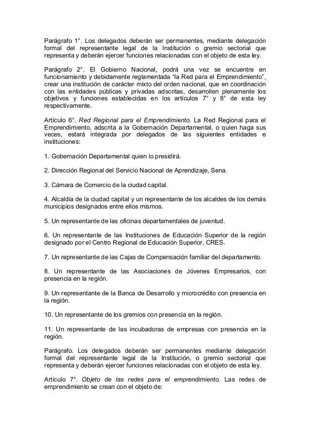 Parágrafo 1°. Los delegados deberán ser permanentes, mediante delegación formal del representante legal de la Institución ...