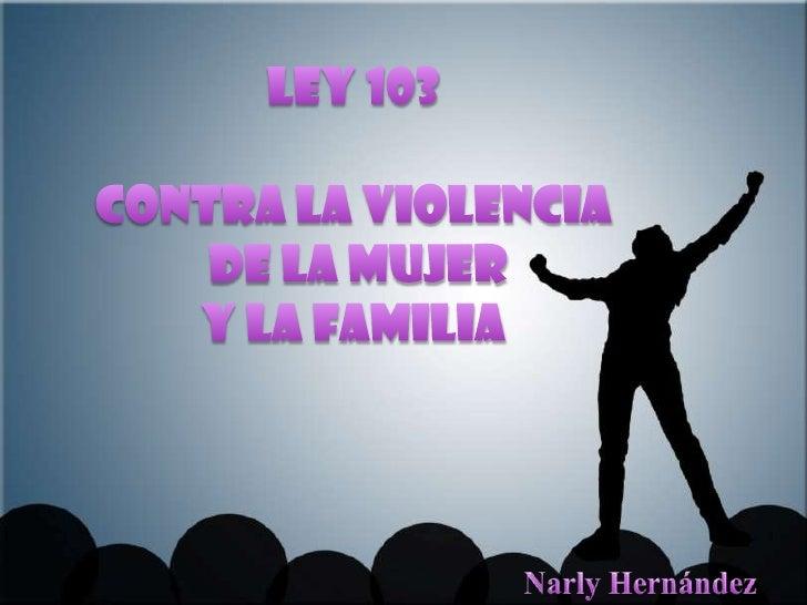 Es deber del estado velar por la seguridad de las personas; Que la violencia contra la mujer y la  familia es un problema ...