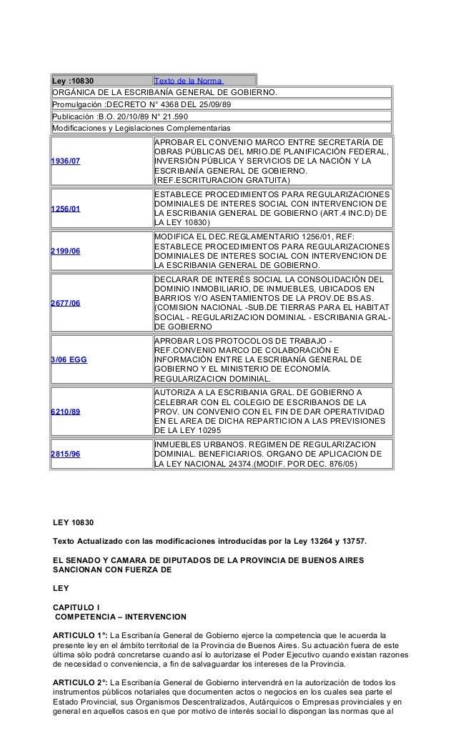 Ley :10830 Texto de la Norma ORGÁNICA DE LA ESCRIBANÍA GENERAL DE GOBIERNO. Promulgación :DECRETO N° 4368 DEL 25/09/89 Pub...