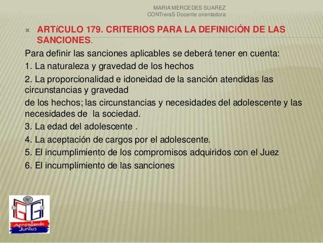  ARTíCULO 179. CRITERIOS PARA LA DEFINICiÓN DE LAS SANCIONES. Para definir las sanciones aplicables se deberá tener en cu...