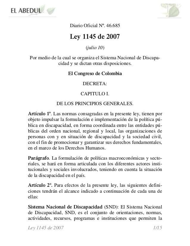 Diario Oficial Nº. 46.685 Ley 1145 de 2007 (julio 10) Por medio de la cual se organiza el Sistema Nacional de Discapa- cid...