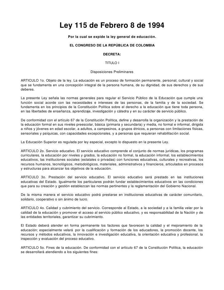 Ley 115 de Febrero 8 de 1994                               Por la cual se expide la ley general de educación.             ...