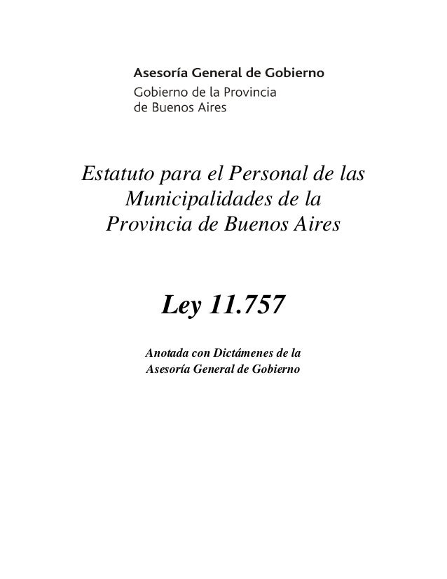 Estatuto para el Personal de las Municipalidades de la Provincia de Buenos Aires  Ley 11.757 Anotada con Dictámenes de la ...