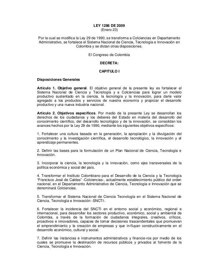 LEY 1286 DE 2009                                     (Enero 23)Por la cual se modifica la Ley 29 de 1990, se transforma a ...