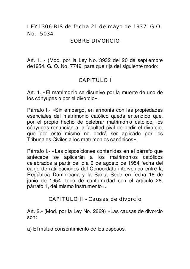 LEY1306-BIS de fecha 21 de mayo de 1937. G.O. No. 5034 SOBRE DIVORCIO Art. 1. - (Mod. por la Ley No. 3932 del 20 de septie...