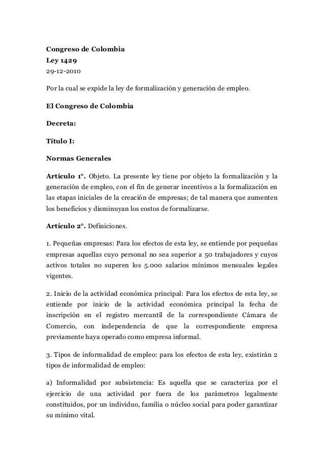 Congreso de Colombia Ley 1429 29-12-2010 Por la cual se expide la ley de formalización y generación de empleo. El Congreso...
