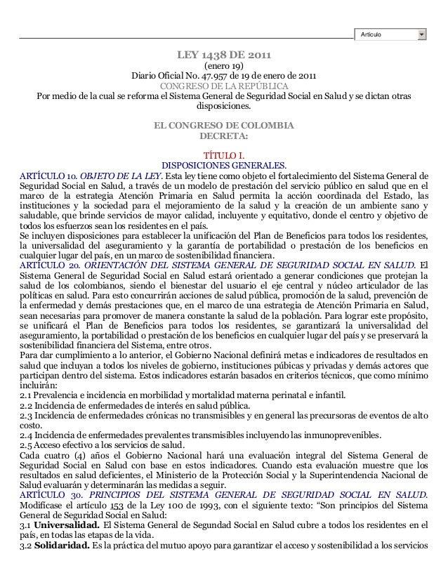ArtículoLEY 1438 DE 2011(enero 19)Diario Oficial No. 47.957 de 19 de enero de 2011CONGRESO DE LA REPÚBLICAPor medio de la ...