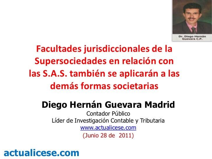 Facultades jurisdiccionales de la Supersociedades en relación con las S.A.S. también se aplicarán a las demás formas socie...