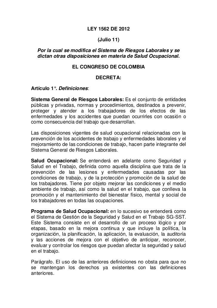 LEY 1562 DE 2012                               (Julio 11)   Por la cual se modifica el Sistema de Riesgos Laborales y se  ...